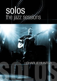 Charlie Hunter - Solos The Jazz Sessions DVD